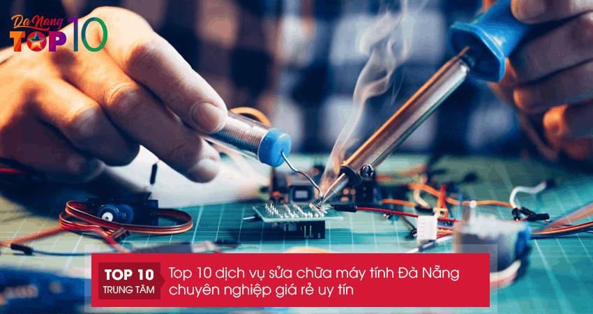 Top 1 trong 10 dịch vụ sửa máy tính tại Đà Nẵng do TOPLIST bình chọn