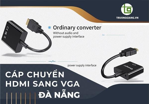 Cáp chuyển HDMI sang VGA ĐÀ Nẵng