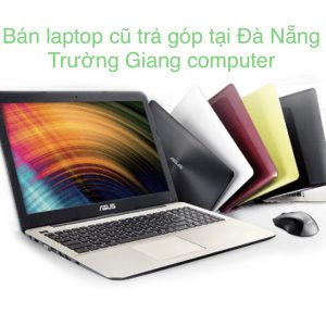 ban-laptop-cu-tra-gop-da-nang