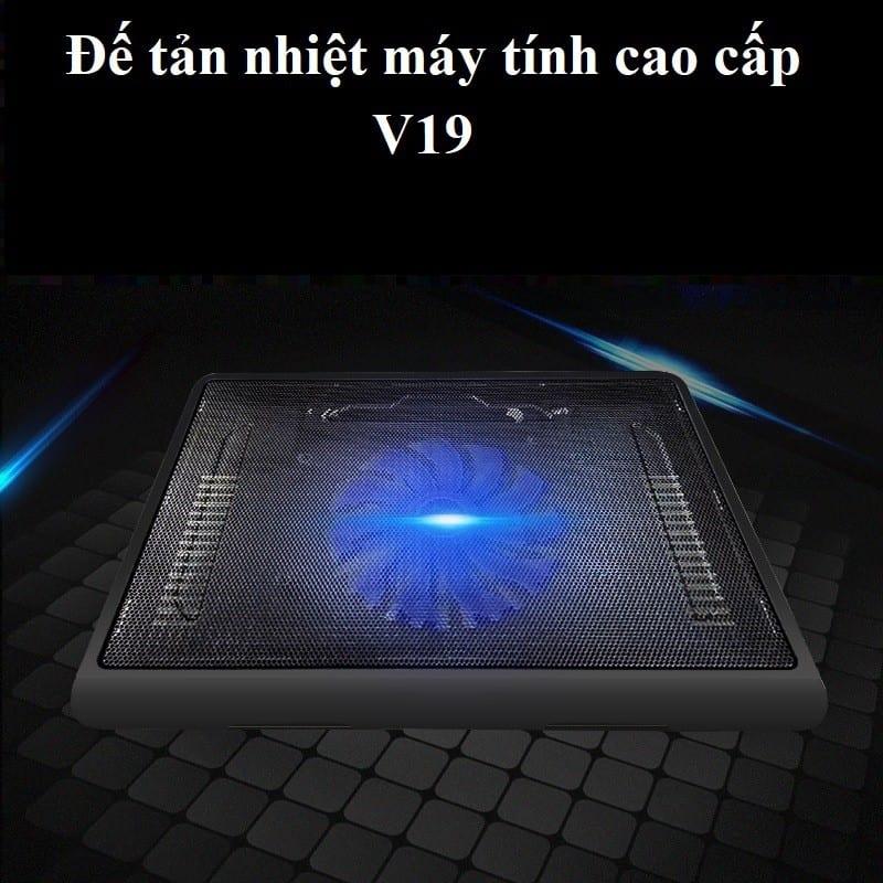 Đế tản nhiệt laptop V19