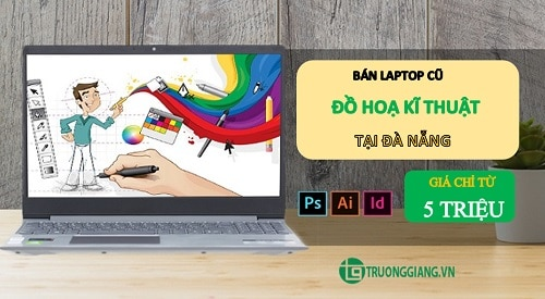Bán laptop cũ đồ hoạ kĩ thuật tại Đà Nẵng
