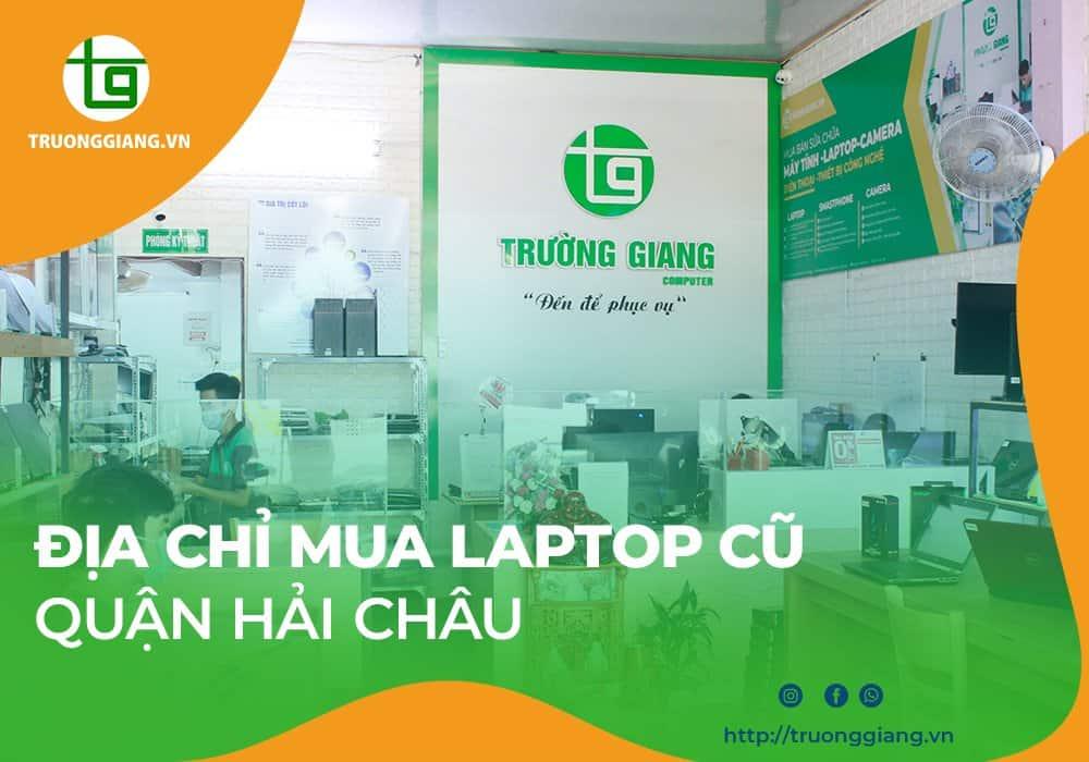Địa chỉ mua máy tính cũ Quận Hải Châu