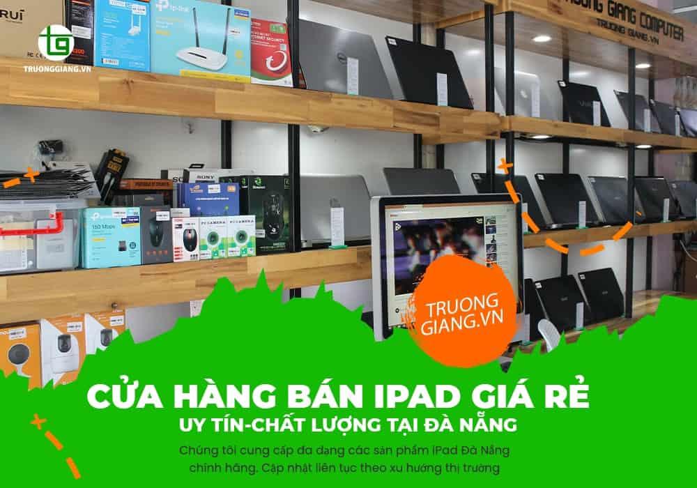 Cửa hàng bán Ipad giá rẻ, uy tín, chất lượng tại Đà Nẵng