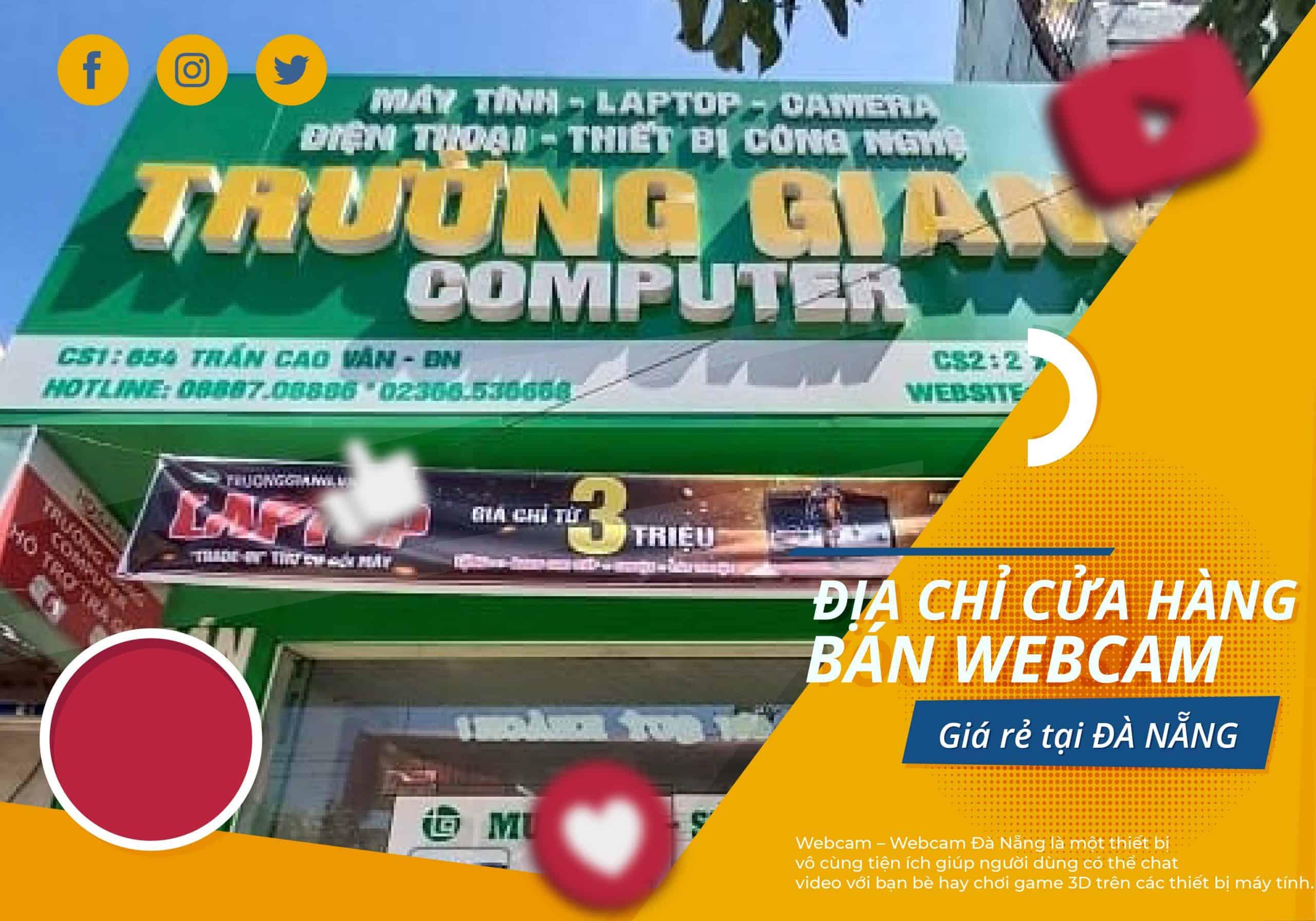 Đại chỉ cửa hàng bán Webcam Đà Nẵng giá rẻ