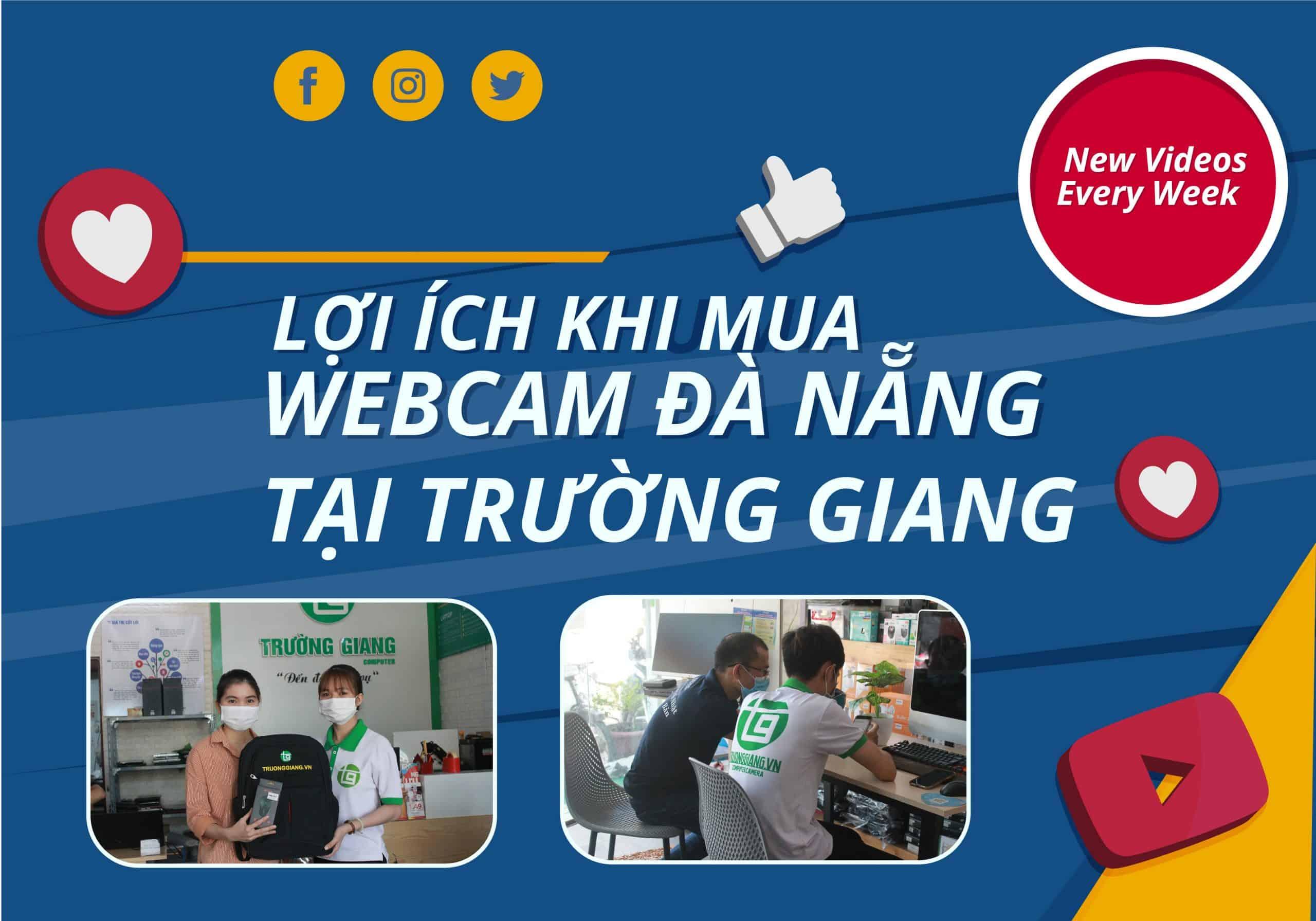 Lợi ích khi mua Webcam Đà Nẵng tại Trường Giang Computer