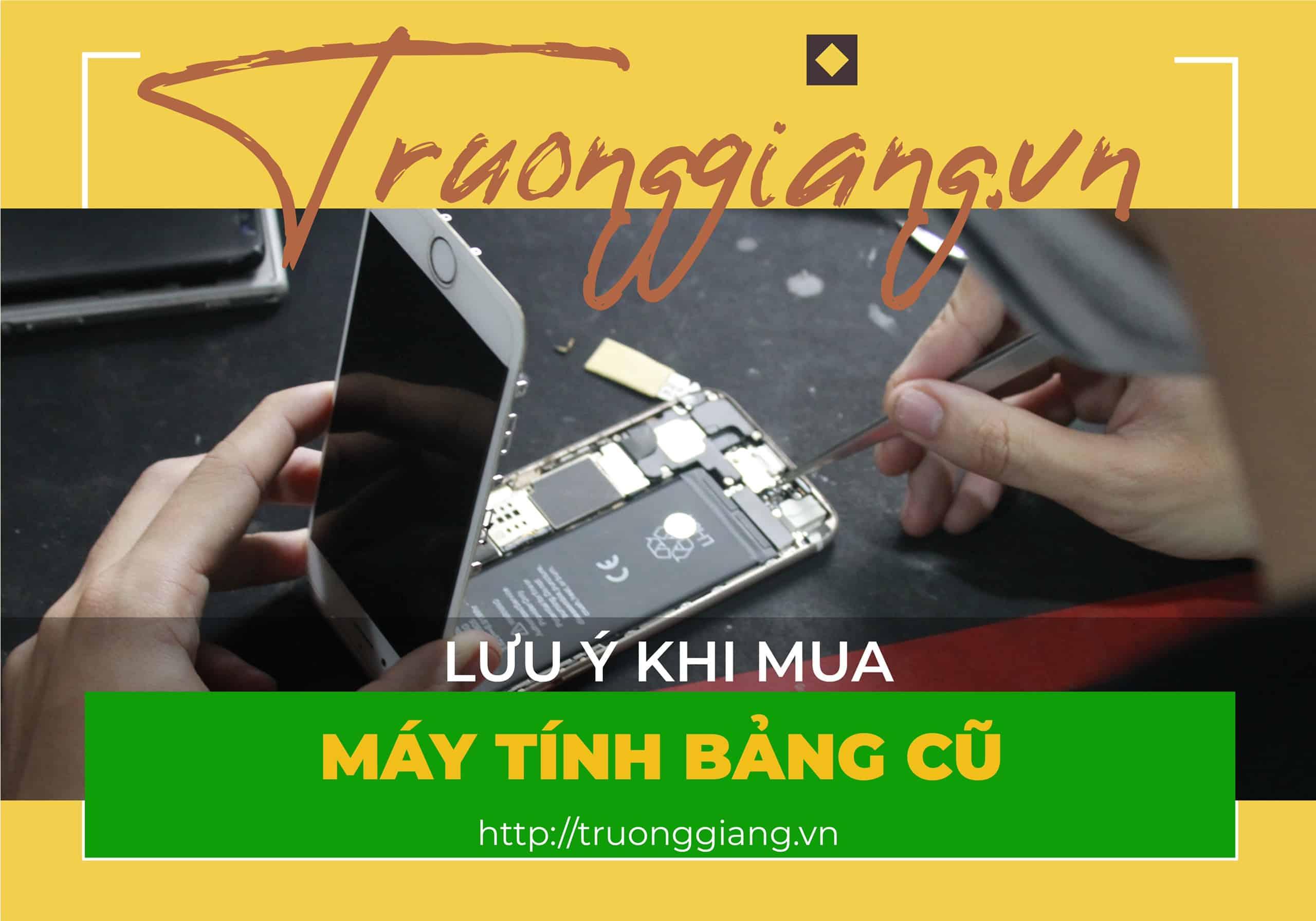 Lưu ý khi mua máy tính bảng cũ tại Đà Nẵng