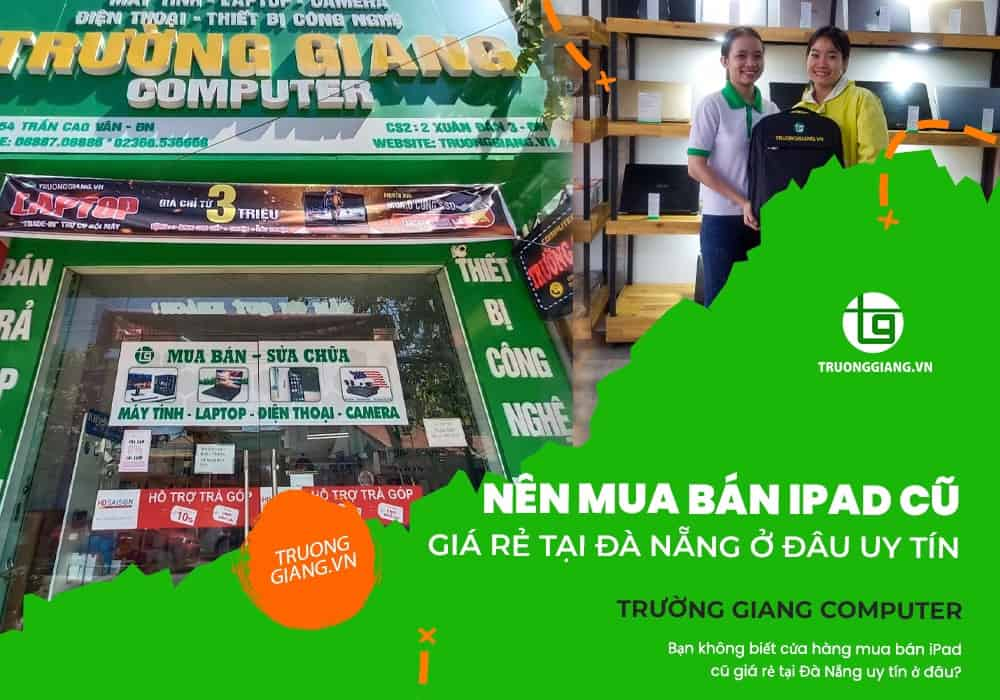 Mua bán ipad cũ giá rẻ tại Đà nẵng ở đâu uy tín