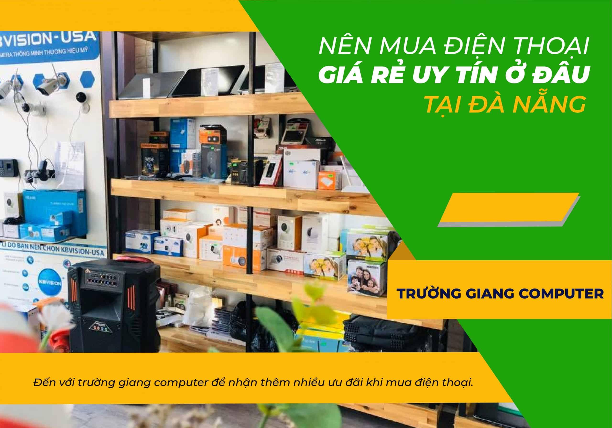 Nên mua điện thoại giá rẻ uy tín ở đâu tại Đà Nẵng