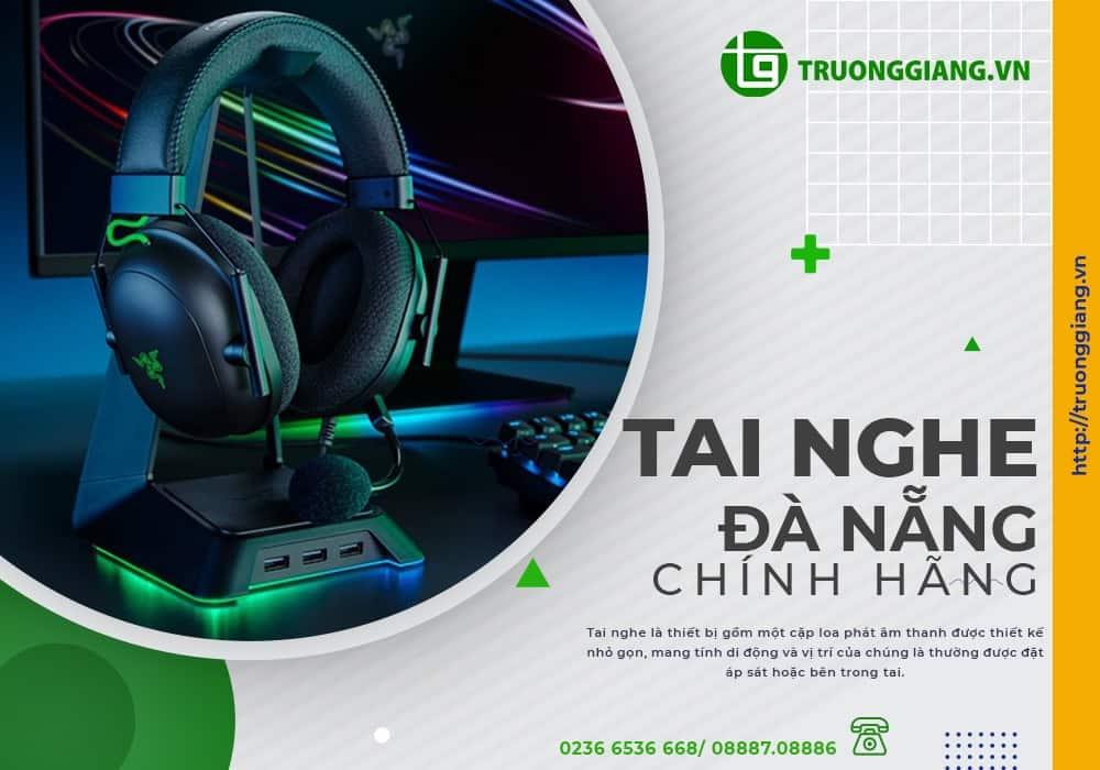 Tai nghe Đà Nẵng chính hãng